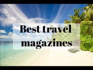 best_travel_magazines