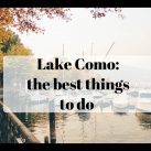 Lake Como the best things to do