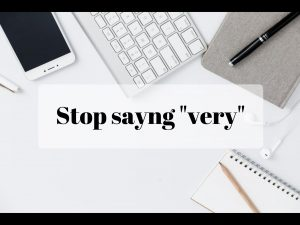 stop saying very