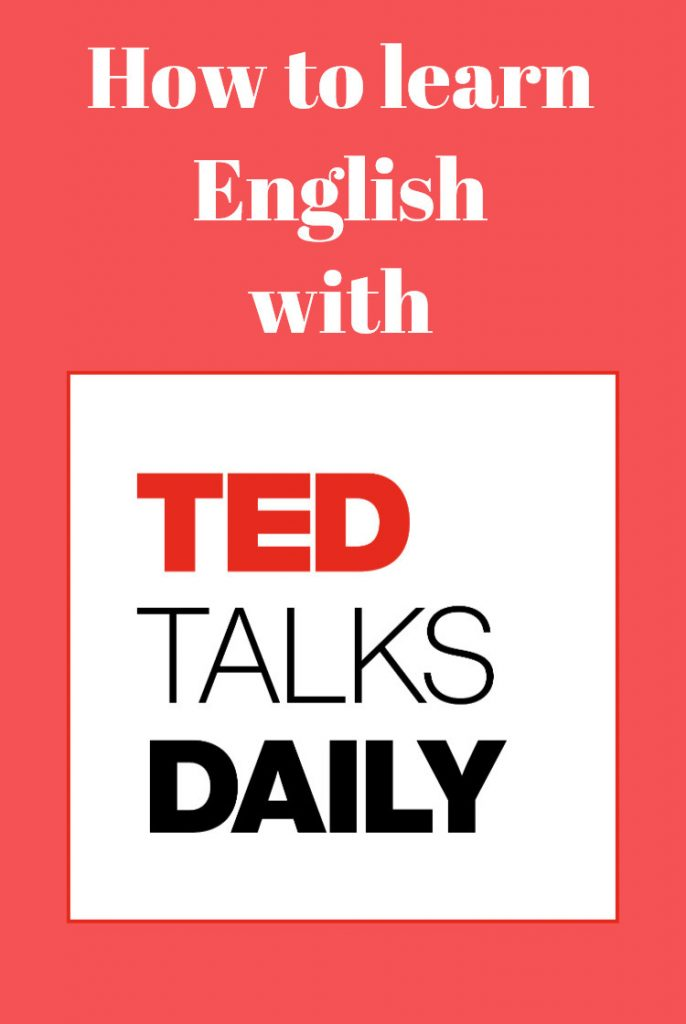 To learn English with TED TALKS